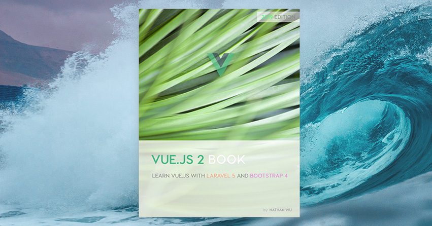 The new Vue.js 2 book: Learn Vue.js with Laravel and Bootstrap 4